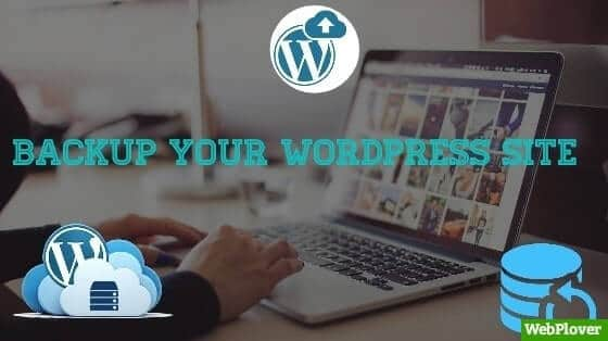 How to Backup Your WordPress Site Automatically [With Pictures]