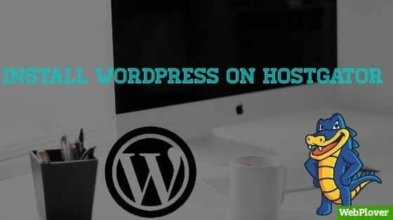 How To Install WordPress On HostGator [With Pictures]