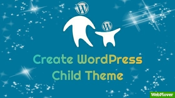 What is WordPress Child Theme and How to Create it
