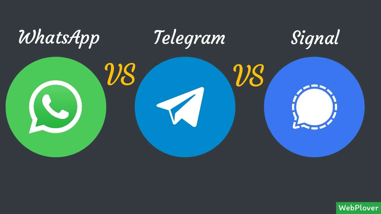 WhatsApp vs Telegram vs Signal – What should you use | WebPLover